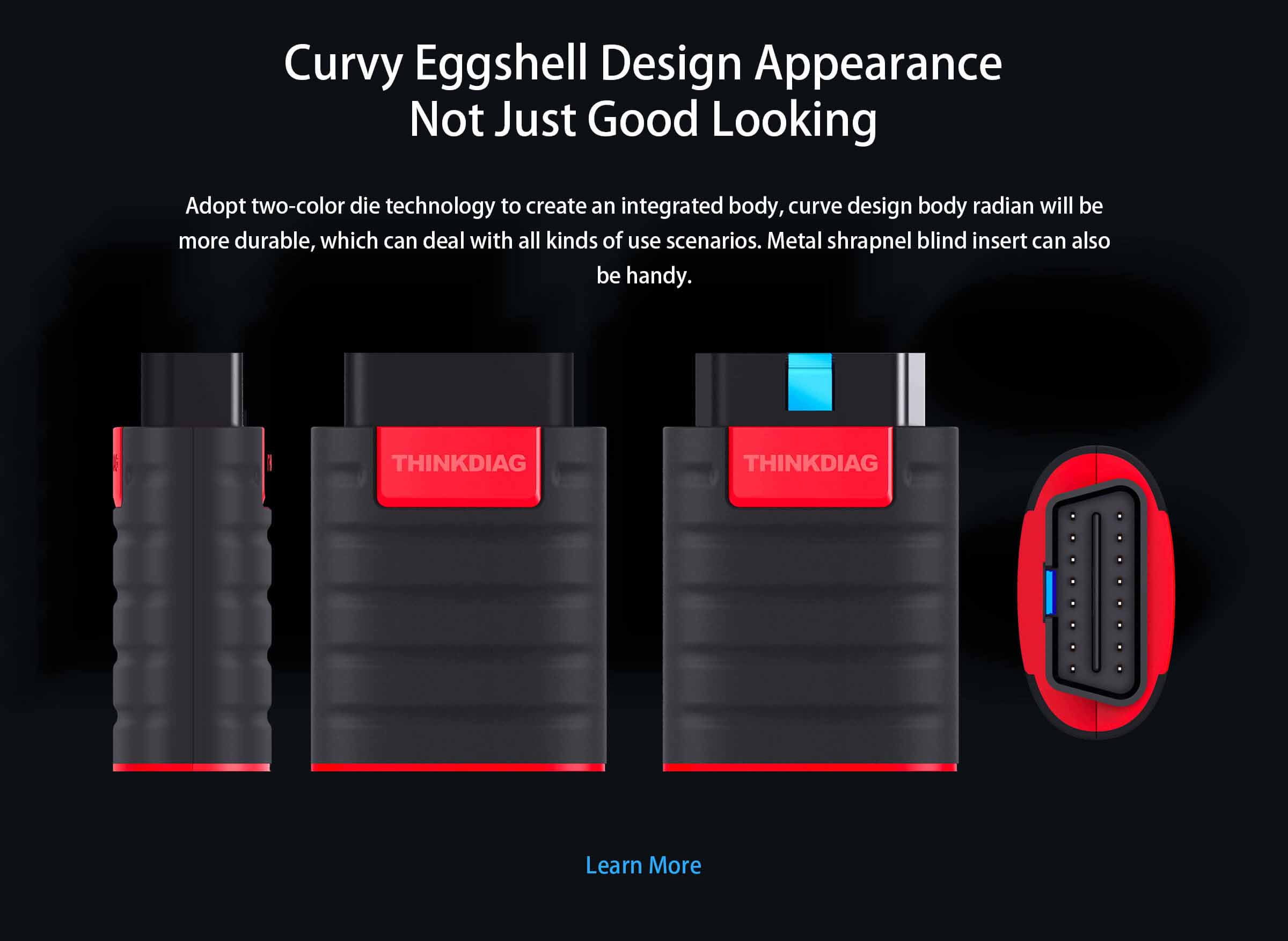The Thinkdiag device has a Curvy Eggshell Design Appearance So It Is Good Looking But Not Just Good Looking The Is Much More To The Device.