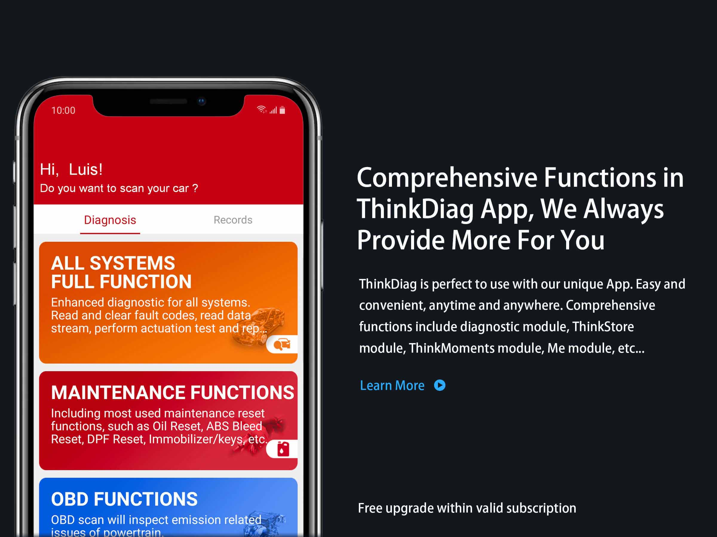 THINKDIAG has Comprehensive Advanced functions in the thinkdiag app, We are always looking to provide more for you.ThinkDiag is perfect to use with our unique app.Easy and convenient, anythime and anywhere.Comprehensive functions include diagnostic module,Thinkstore module,Thinkmoments module,Me module, etc ....